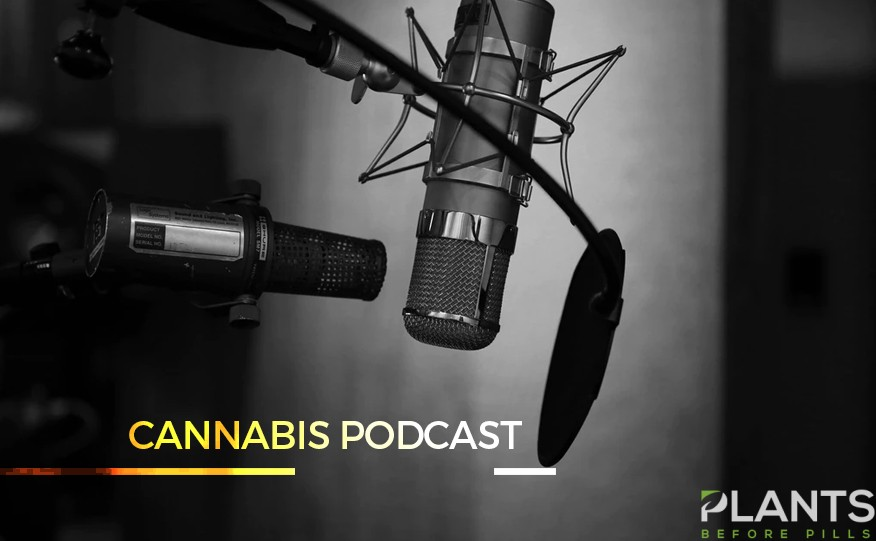 Cannabis and Podcast
