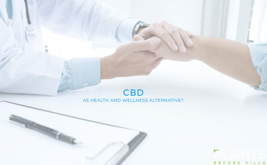 CBD as health and wellness alternative? Ask your doctor!