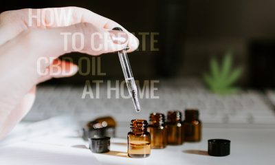 2 Ways to Create CBD Oil at Home