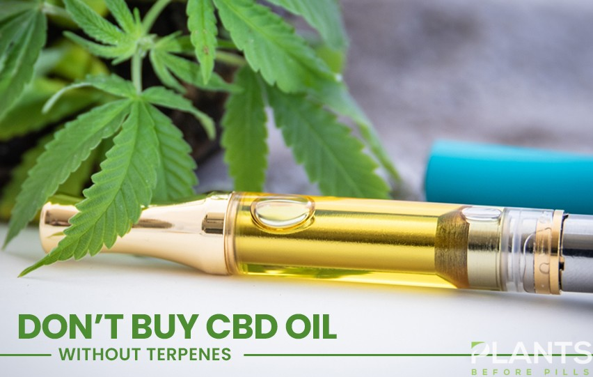 Don't Buy CBD Oil Without Terpenes